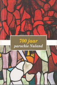 700 Jaar parochie Nuland